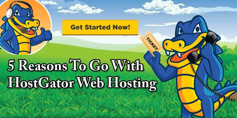 5 reasons to go with hostgator web hosting