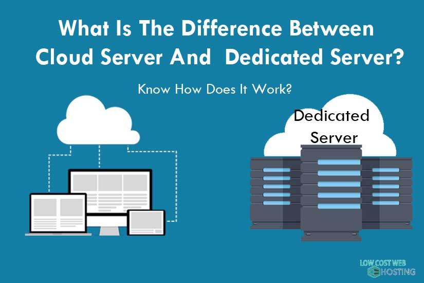Know The Difference Between Cloud Server And  Dedicated Server